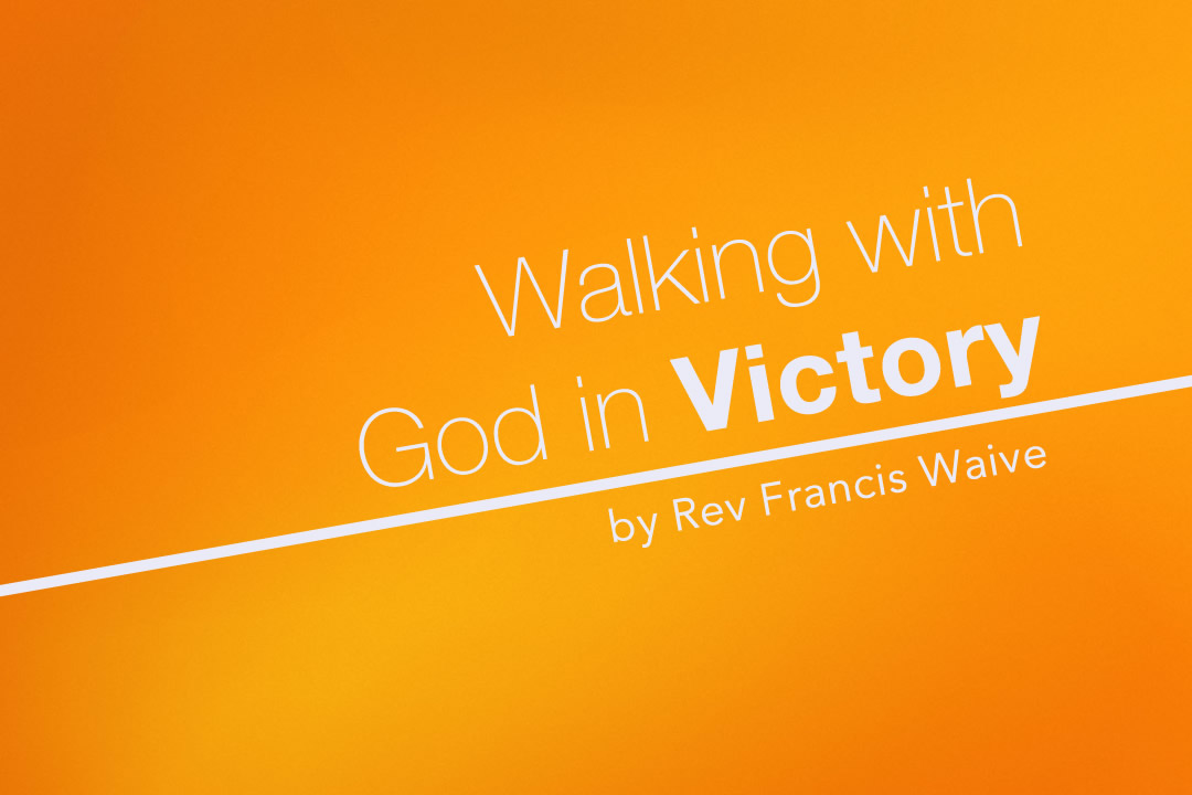 Walking With God In Victory