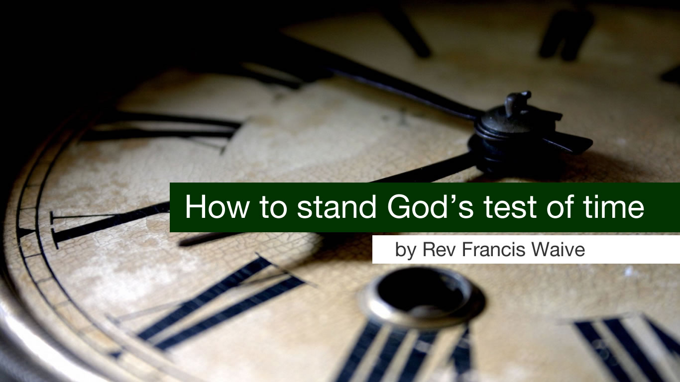 How to stand God's test of time